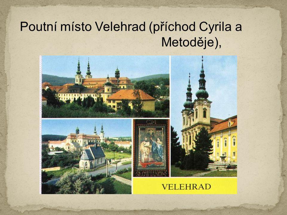 Poutní místo Velehrad (příchod Cyrila a