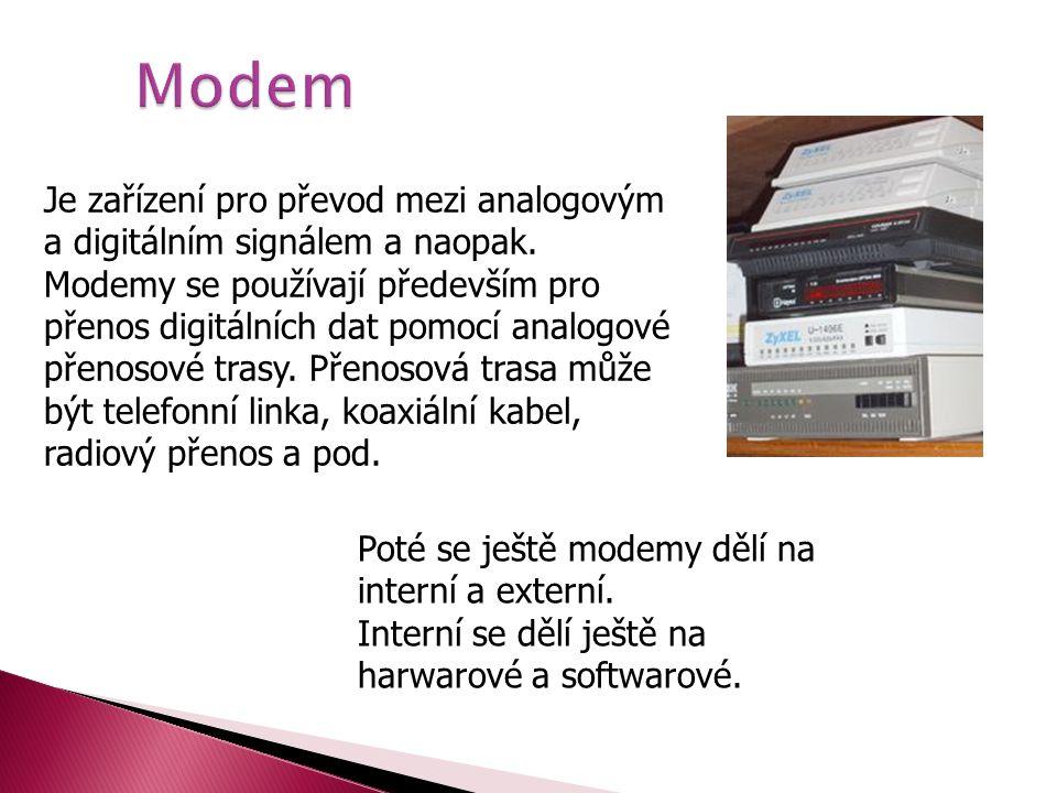 Modem Je zařízení pro převod mezi analogovým a digitálním signálem a naopak.