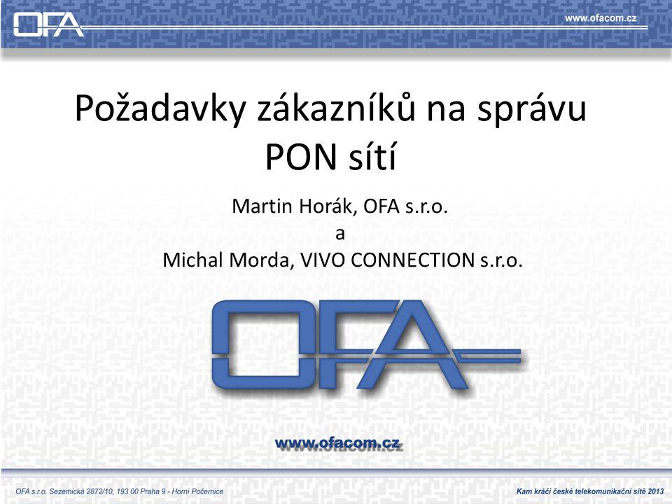 Požadavky zákazníků na správu PON sítí