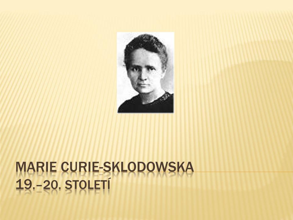 Marie Curie-Sklodowska 19.–20. století