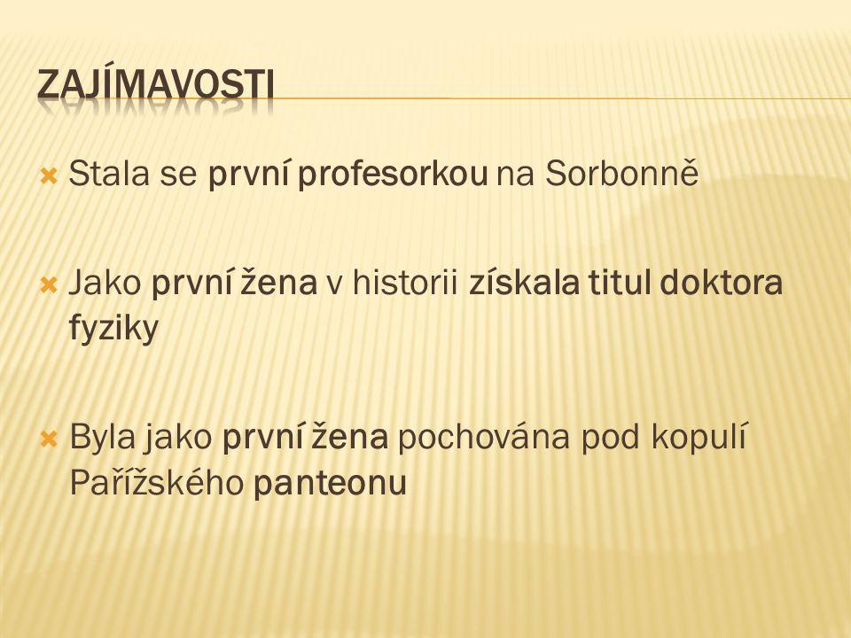 Zajímavosti Stala se první profesorkou na Sorbonně