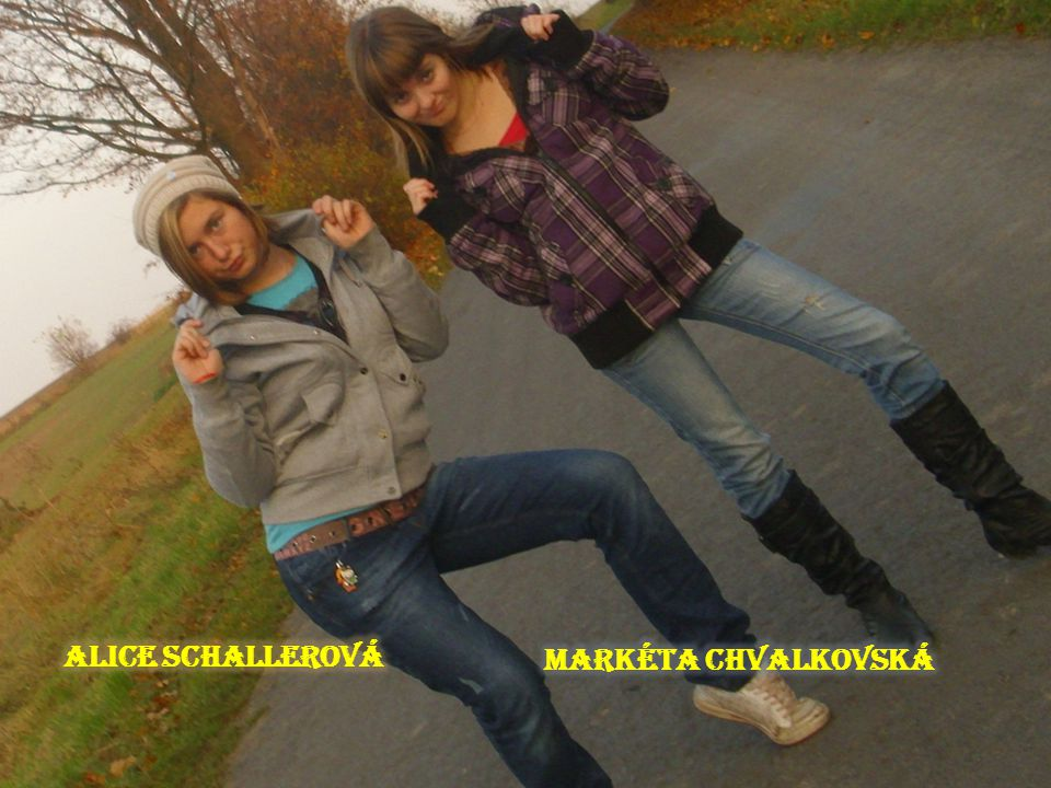 Alice Schallerová Markéta Chvalkovská