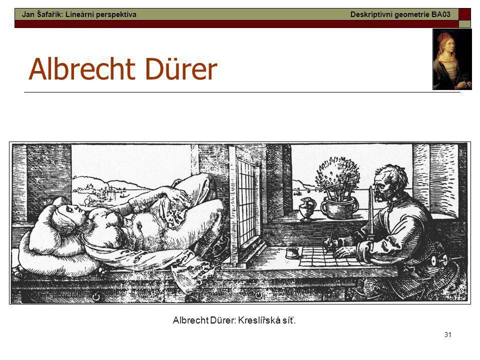 Albrecht Dürer Albrecht Dürer: Kreslířská síť.