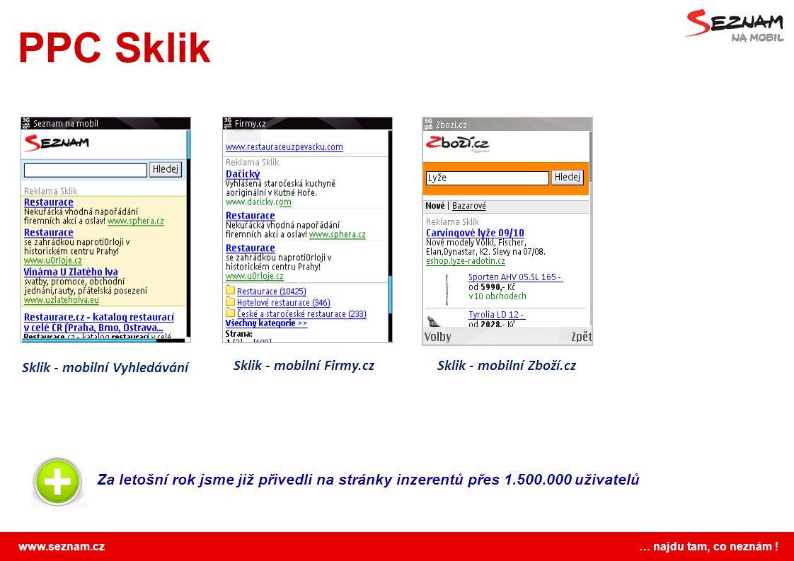PPC Sklik Sklik - mobilní Vyhledávání Sklik - mobilní Firmy.cz