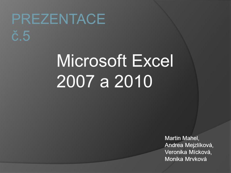 Microsoft Excel 2007 a 2010 PREZENTACE č.5 Martin Mahel,