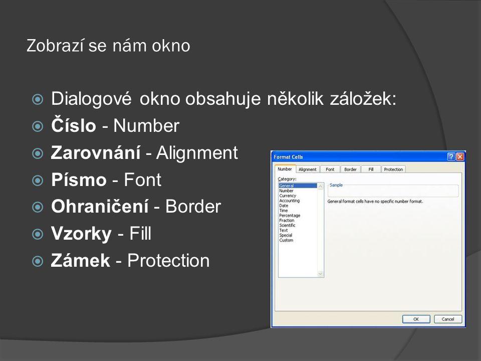 Zobrazí se nám okno Dialogové okno obsahuje několik záložek: Číslo - Number. Zarovnání - Alignment.