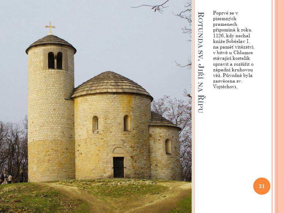 Poprvé se v písemných pramenech připomíná k roku 1126, kdy nechal kníže Soběslav I. na paměť vítězství v bitvě u Chlumce stávající kostelík opravit a rozšířit o západní kruhovou věž. Původně byla zasvěcena sv. Vojtěchovi.