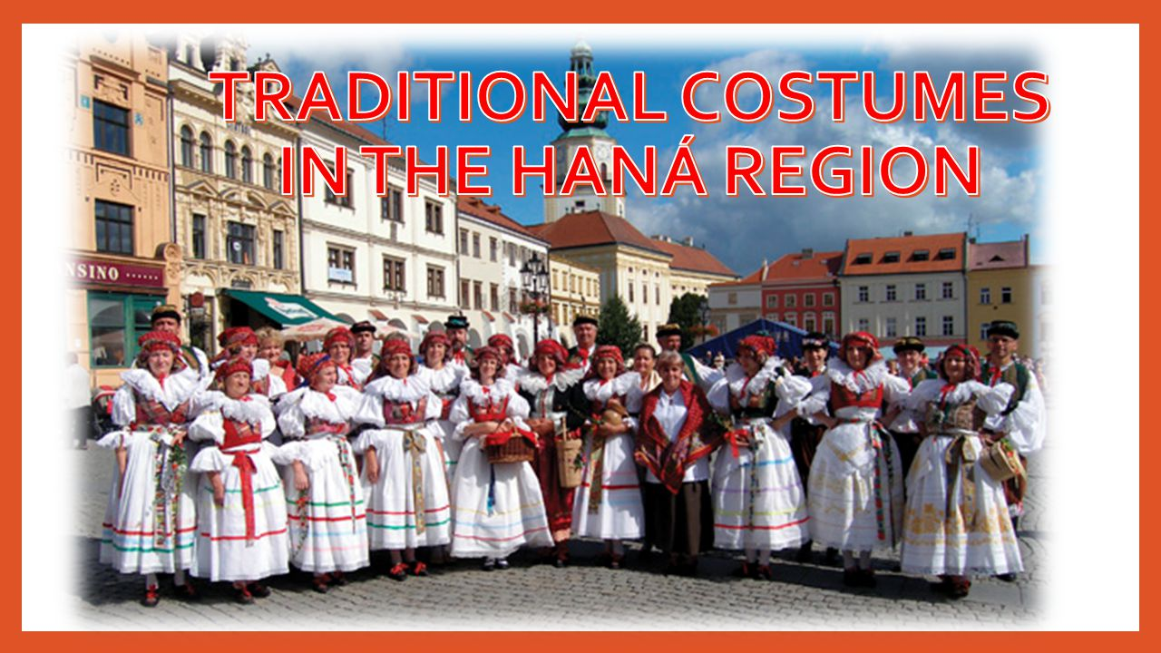 Traditional costumes in the HANÁ ReGION