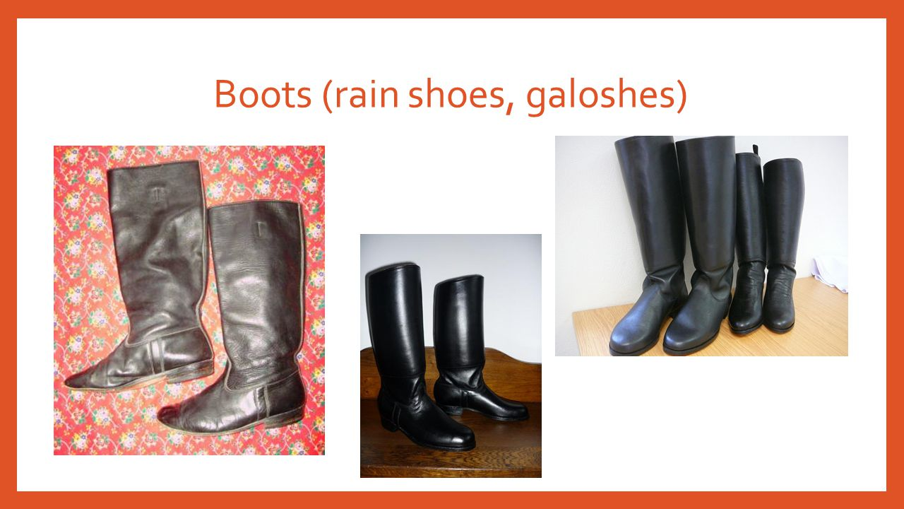 Boots (rain shoes, galoshes)