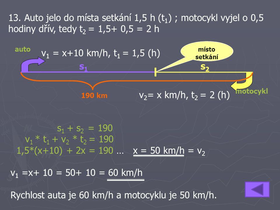 Rychlost auta je 60 km/h a motocyklu je 50 km/h.
