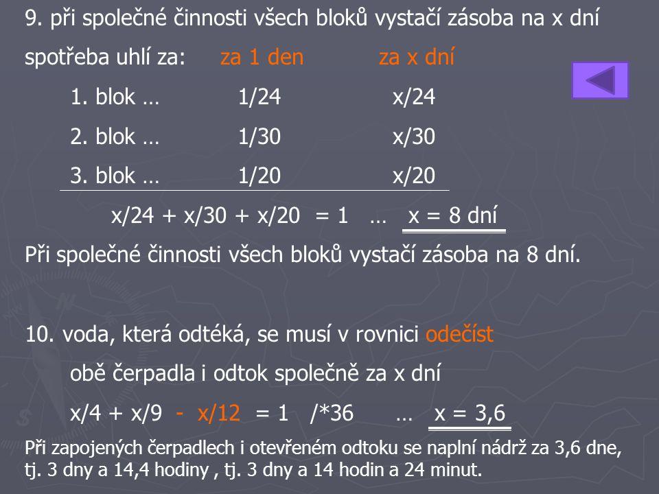 9. při společné činnosti všech bloků vystačí zásoba na x dní