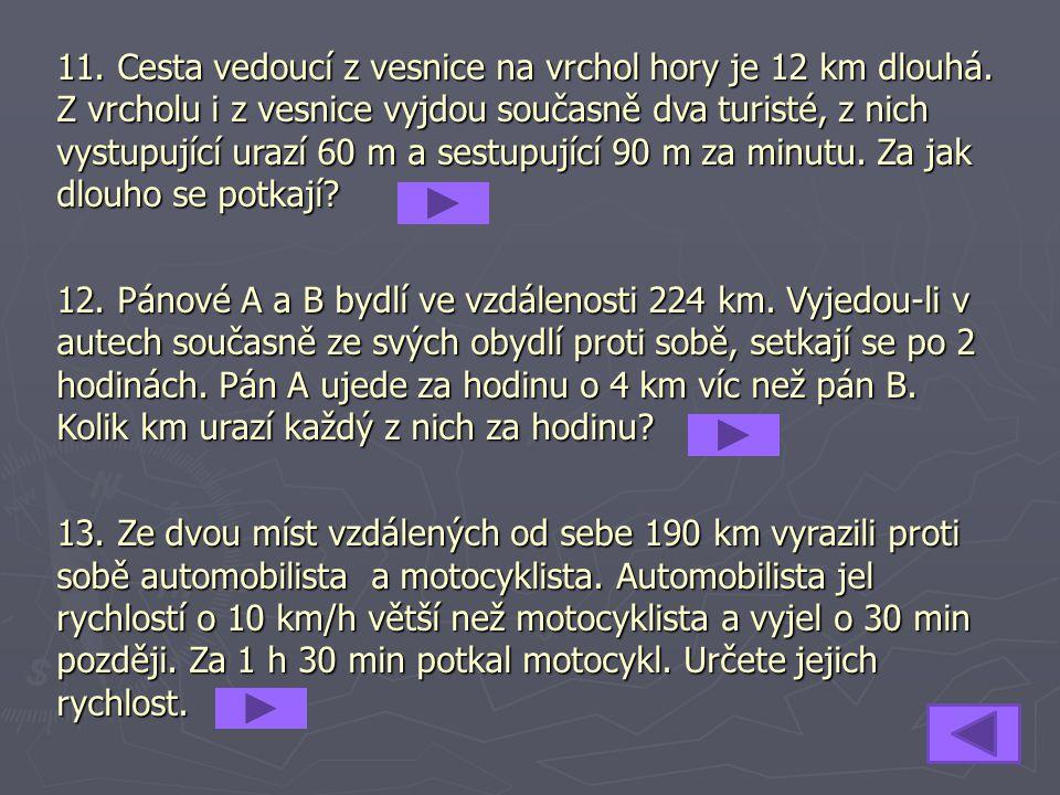 11. Cesta vedoucí z vesnice na vrchol hory je 12 km dlouhá