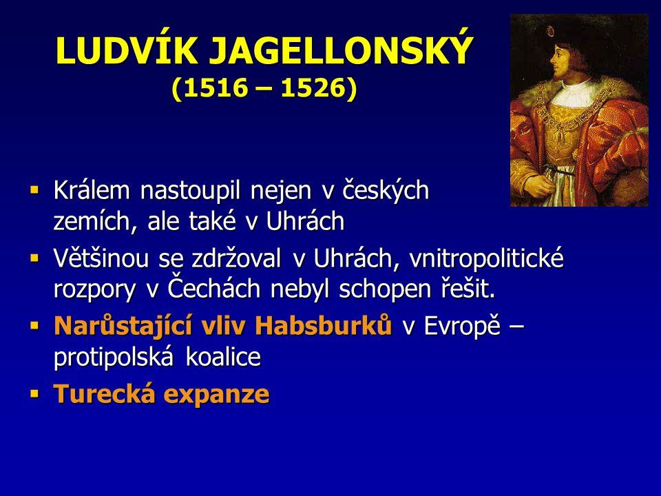 LUDVÍK JAGELLONSKÝ (1516 – 1526)