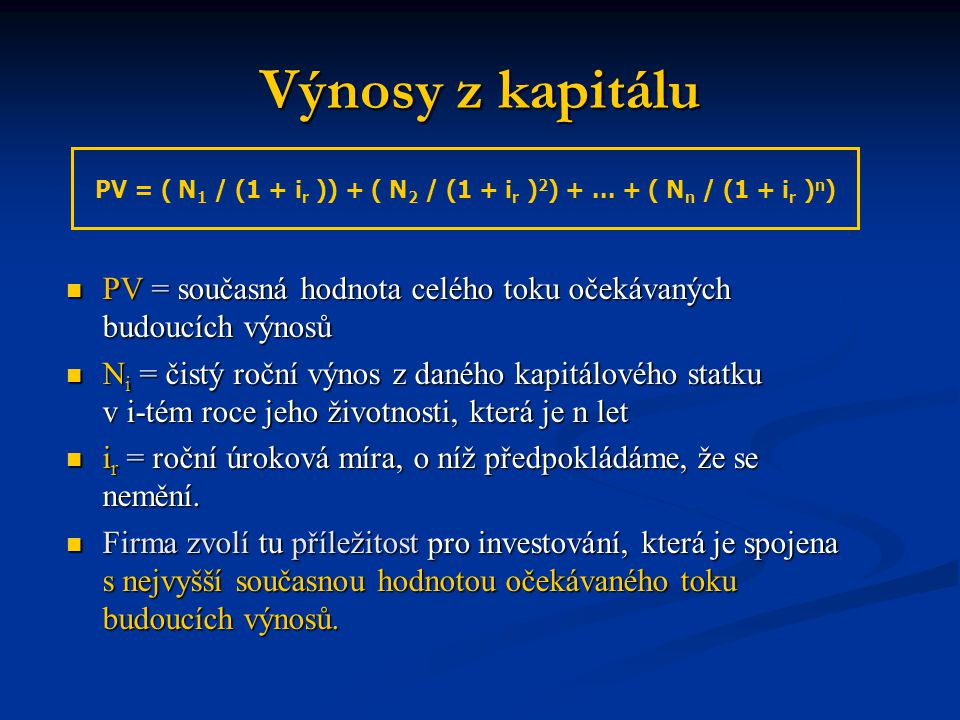 PV = ( N1 / (1 + ir )) + ( N2 / (1 + ir )2) + ... + ( Nn / (1 + ir )n)