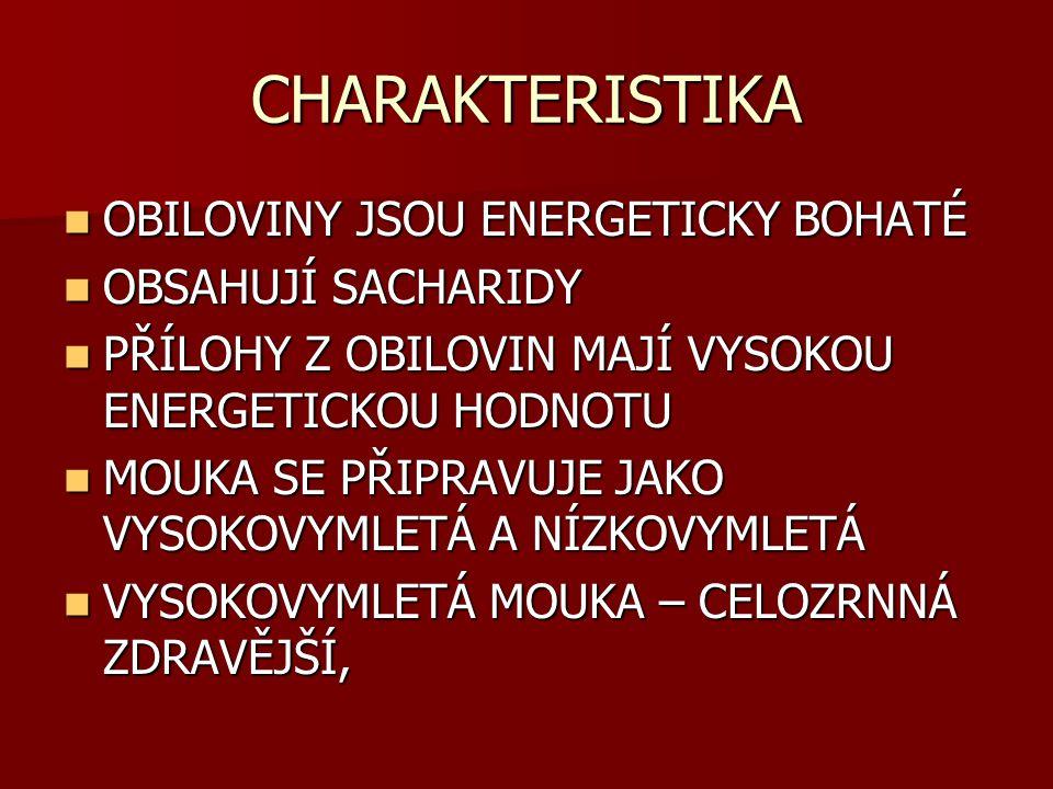 CHARAKTERISTIKA OBILOVINY JSOU ENERGETICKY BOHATÉ OBSAHUJÍ SACHARIDY