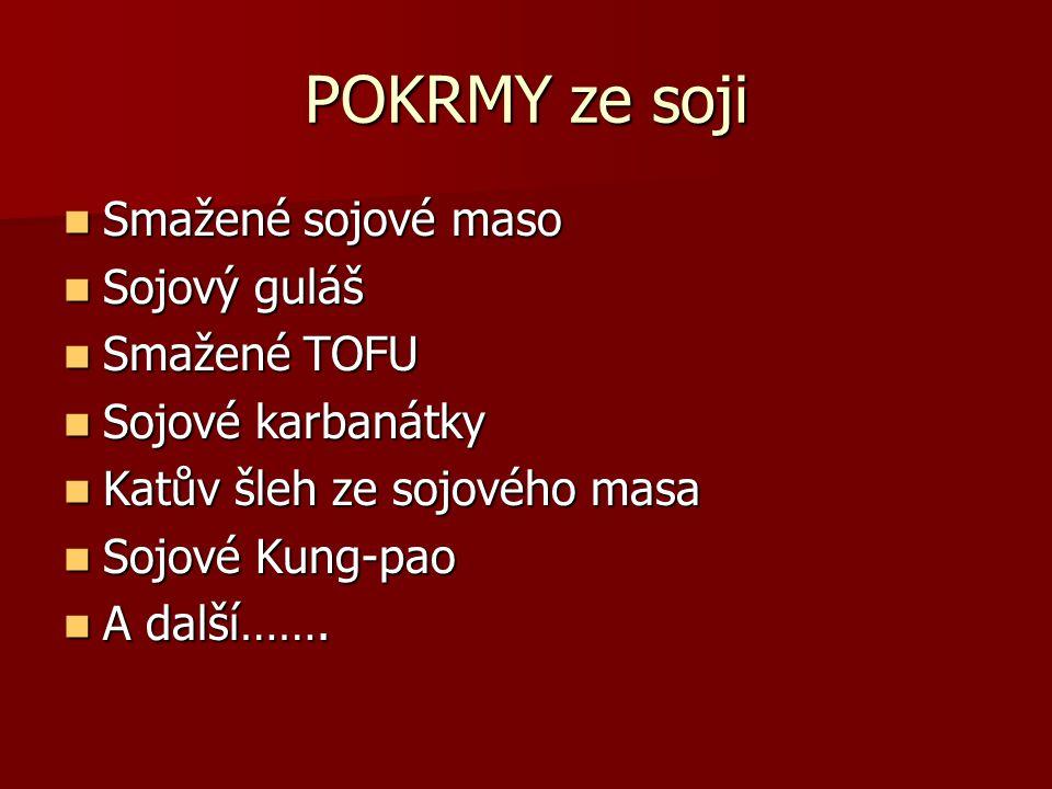 POKRMY ze soji Smažené sojové maso Sojový guláš Smažené TOFU