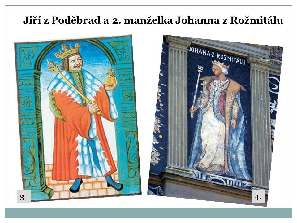 Jiří z Poděbrad a 2. manželka Johanna z Rožmitálu