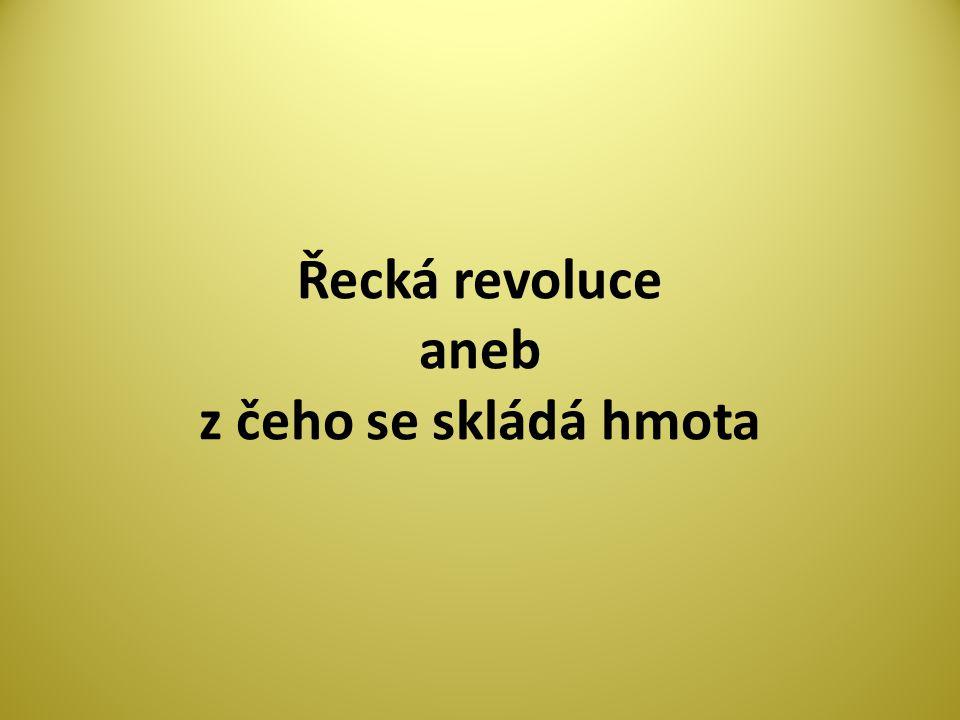 Řecká revoluce aneb z čeho se skládá hmota