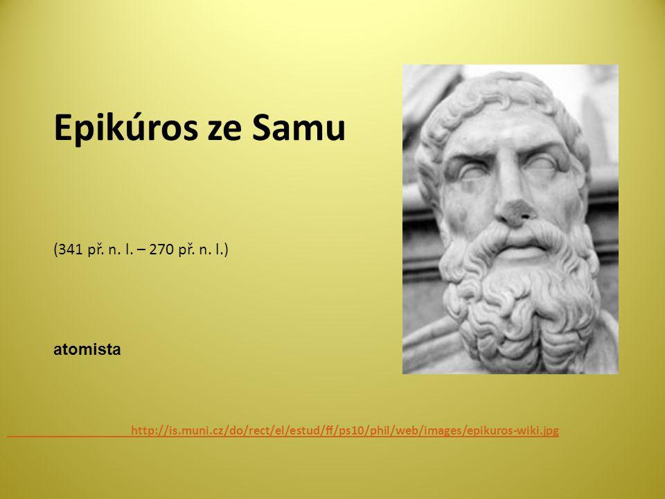 Epikúros ze Samu (341 př. n. l. – 270 př. n. l.) atomista