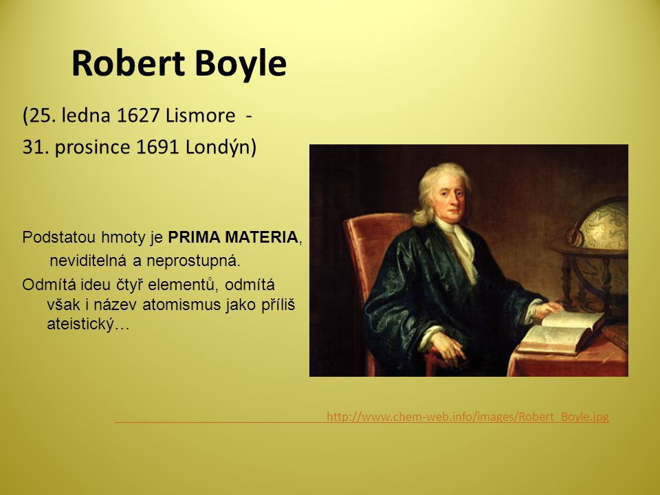 Robert Boyle (25. ledna 1627 Lismore - 31. prosince 1691 Londýn)