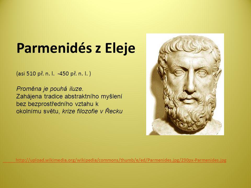 Parmenidés z Eleje (asi 510 př. n. l. -450 př. n. l. )