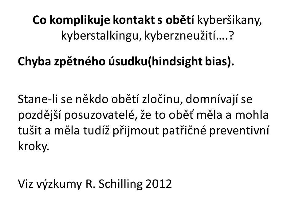 Co komplikuje kontakt s obětí kyberšikany, kyberstalkingu, kyberzneužití….