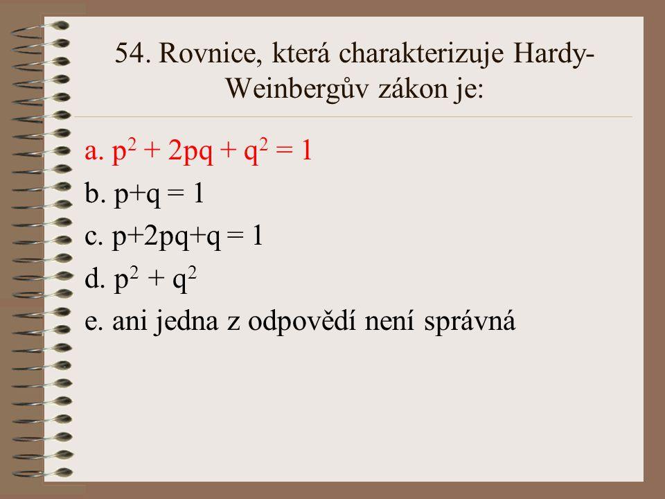 54. Rovnice, která charakterizuje Hardy-Weinbergův zákon je: