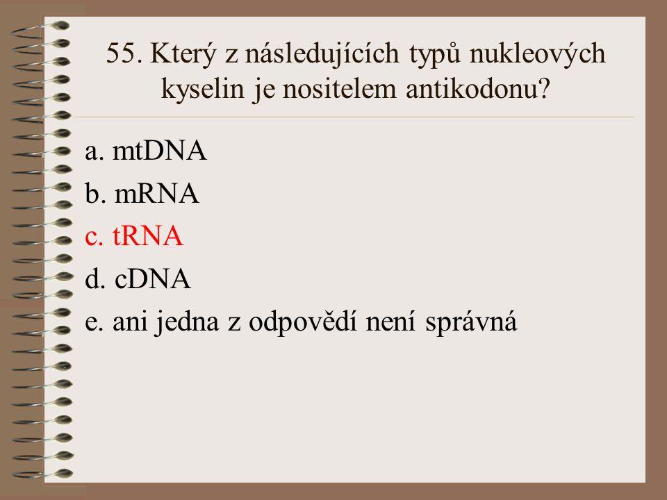 55. Který z následujících typů nukleových kyselin je nositelem antikodonu