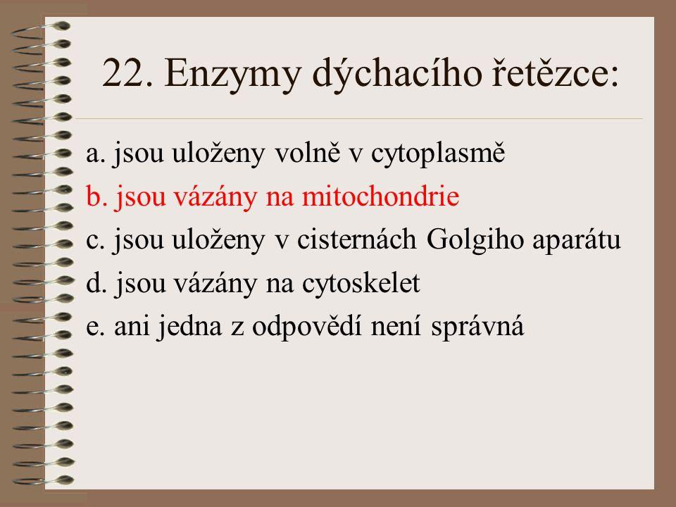 22. Enzymy dýchacího řetězce: