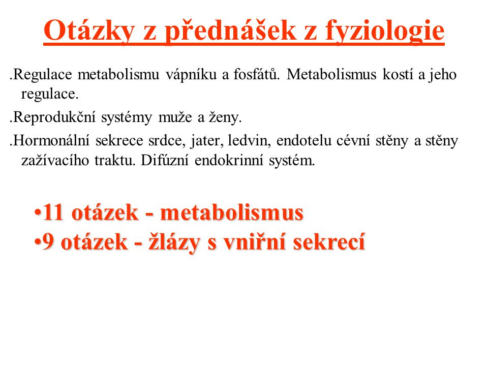 Otázky z přednášek z fyziologie
