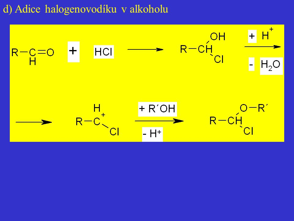 d) Adice halogenovodíku v alkoholu