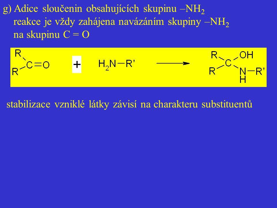 g) Adice sloučenin obsahujících skupinu –NH2