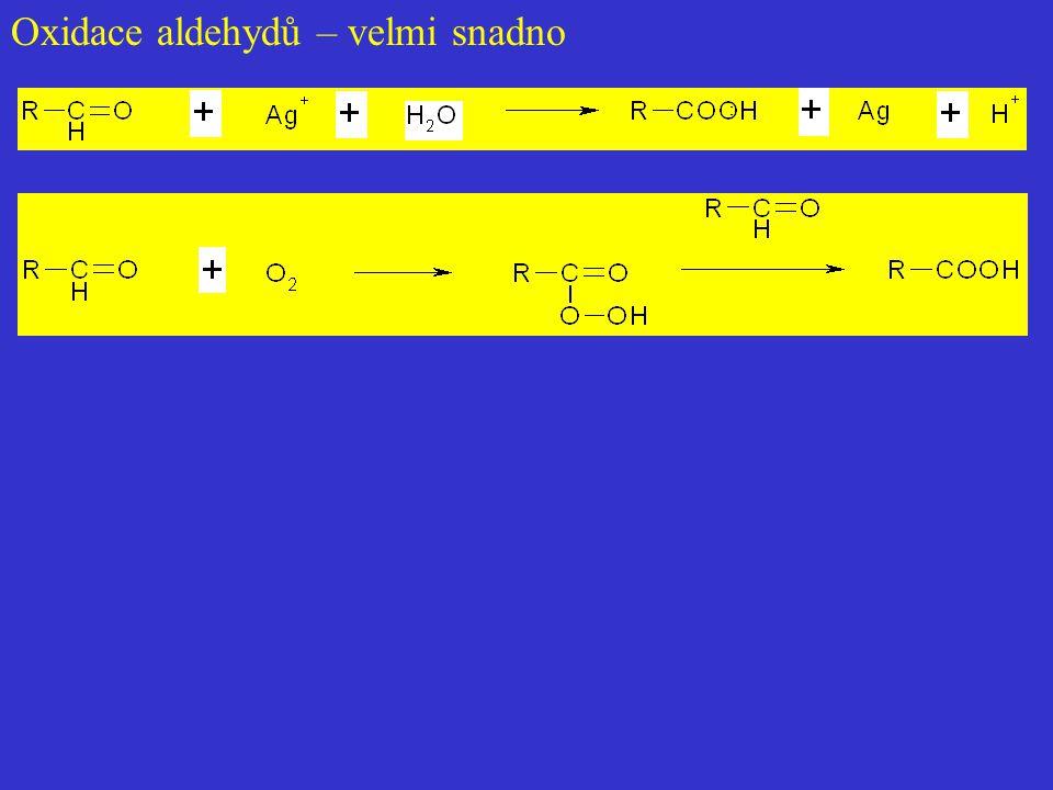 Oxidace aldehydů – velmi snadno