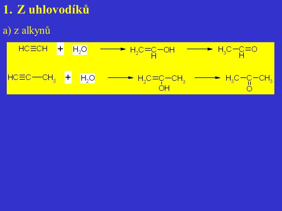 Z uhlovodíků a) z alkynů