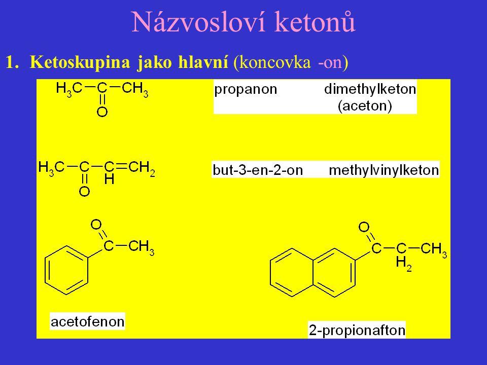 Názvosloví ketonů Ketoskupina jako hlavní (koncovka -on)