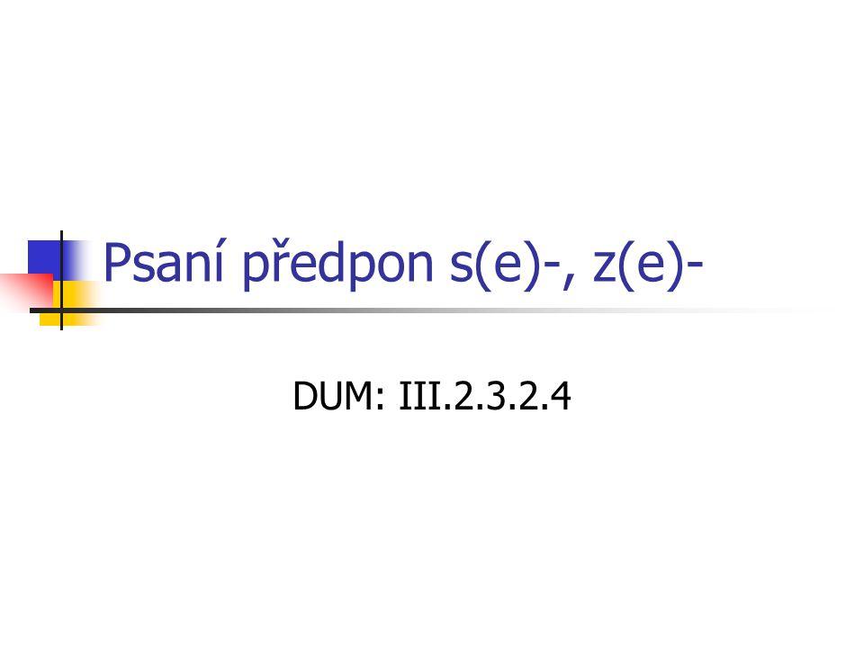 Psaní předpon s(e)-, z(e)-