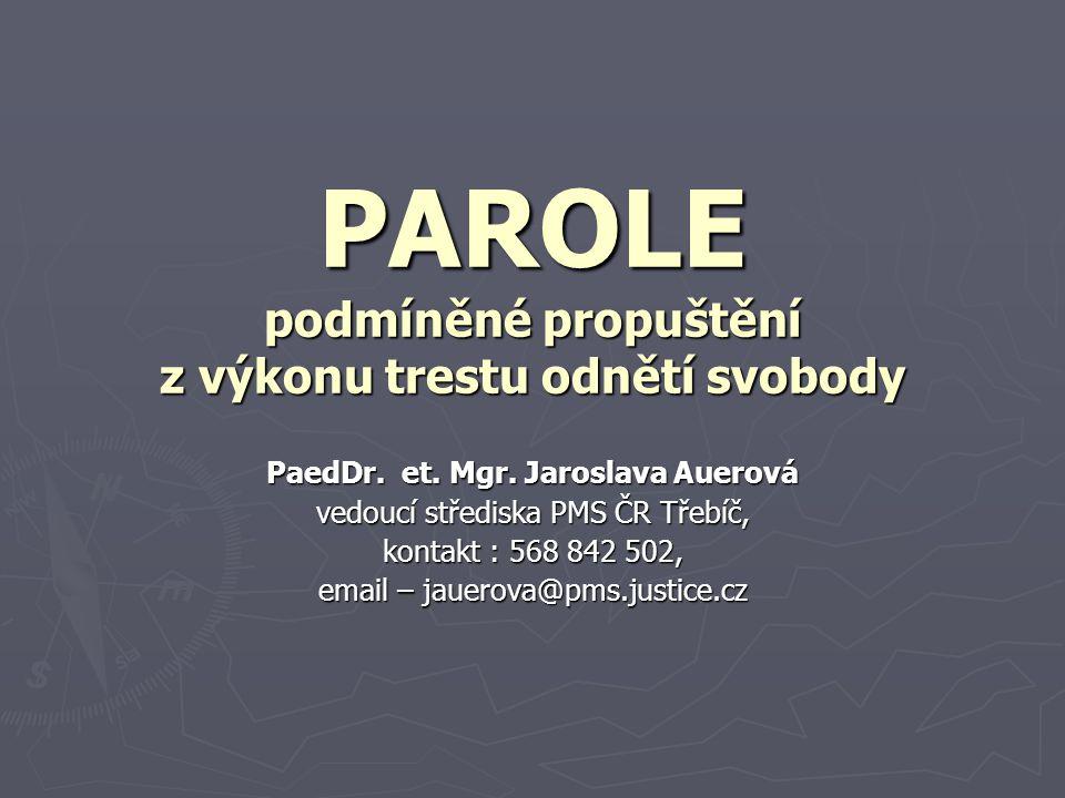 PAROLE podmíněné propuštění z výkonu trestu odnětí svobody