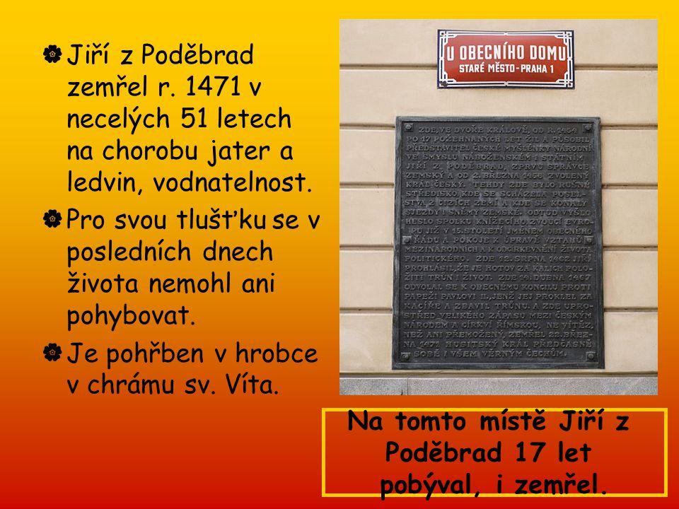 Jiří z Poděbrad zemřel r