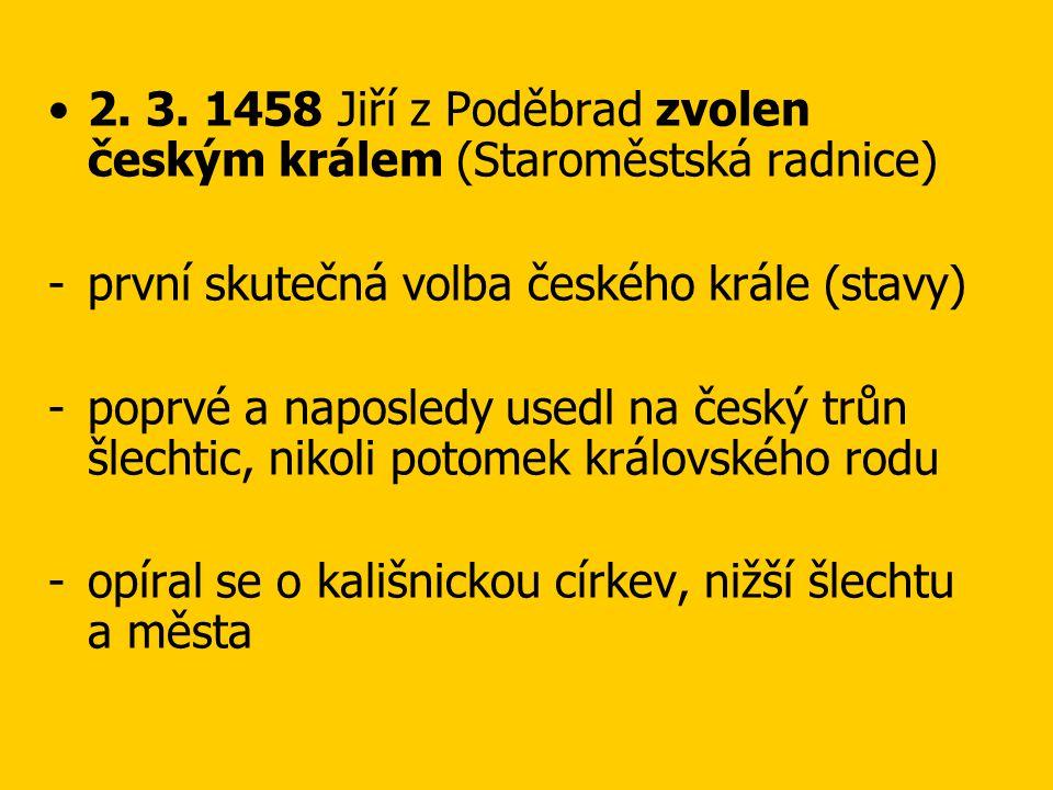 2. 3. 1458 Jiří z Poděbrad zvolen českým králem (Staroměstská radnice)