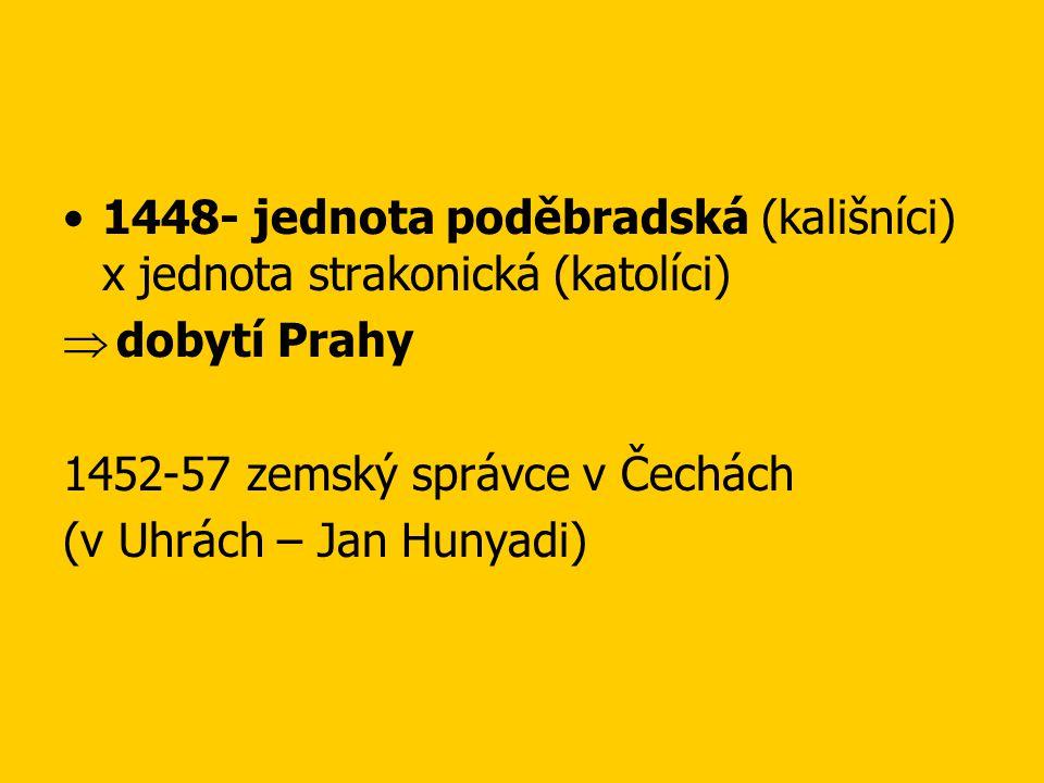 1448- jednota poděbradská (kališníci) x jednota strakonická (katolíci)