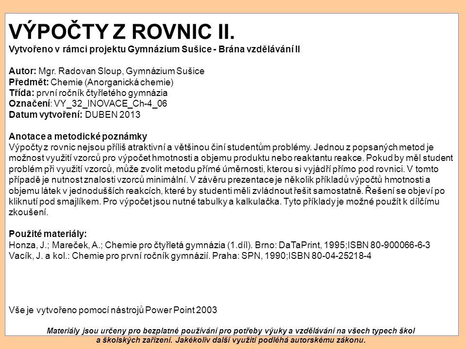 VÝPOČTY Z ROVNIC II. Vytvořeno v rámci projektu Gymnázium Sušice - Brána vzdělávání II. Autor: Mgr. Radovan Sloup, Gymnázium Sušice.