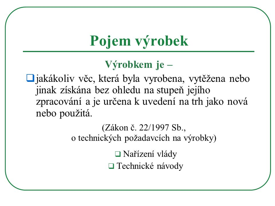 (Zákon č. 22/1997 Sb., o technických požadavcích na výrobky)