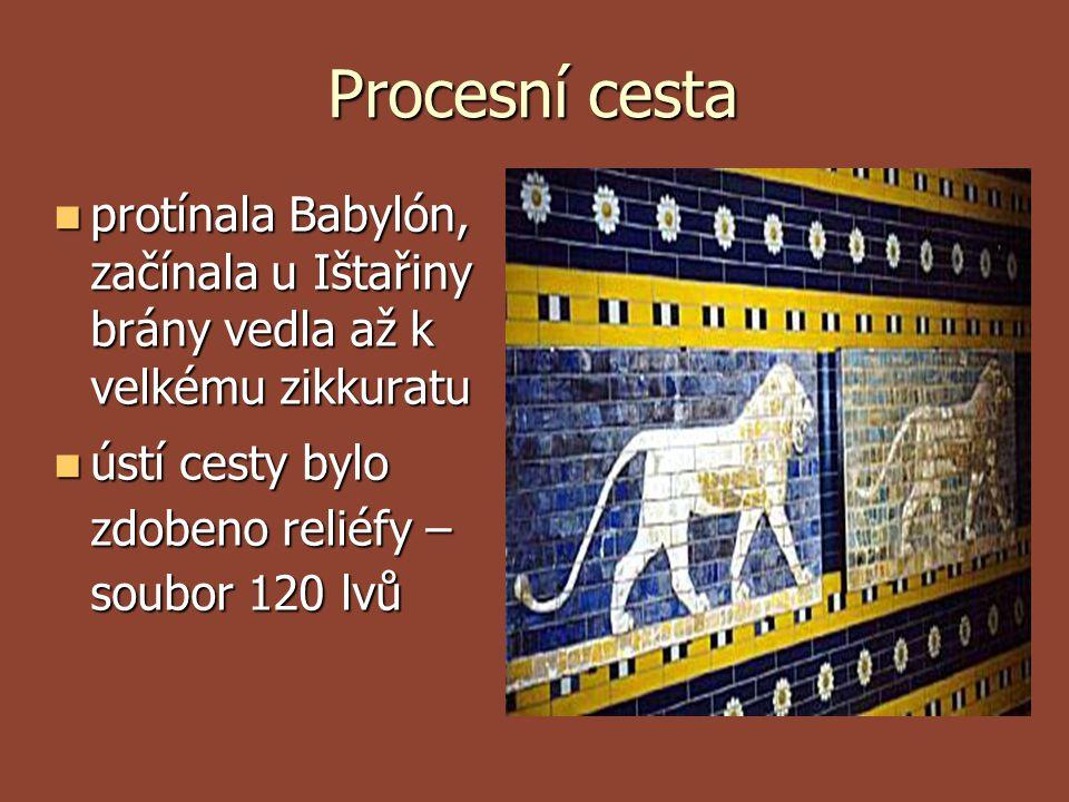 Procesní cesta protínala Babylón, začínala u Ištařiny brány vedla až k velkému zikkuratu.