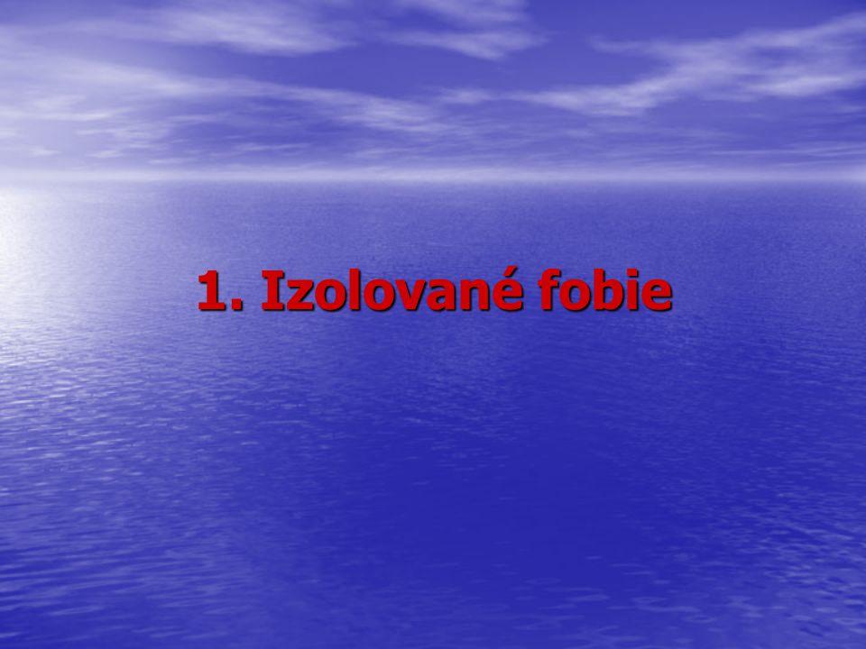 1. Izolované fobie