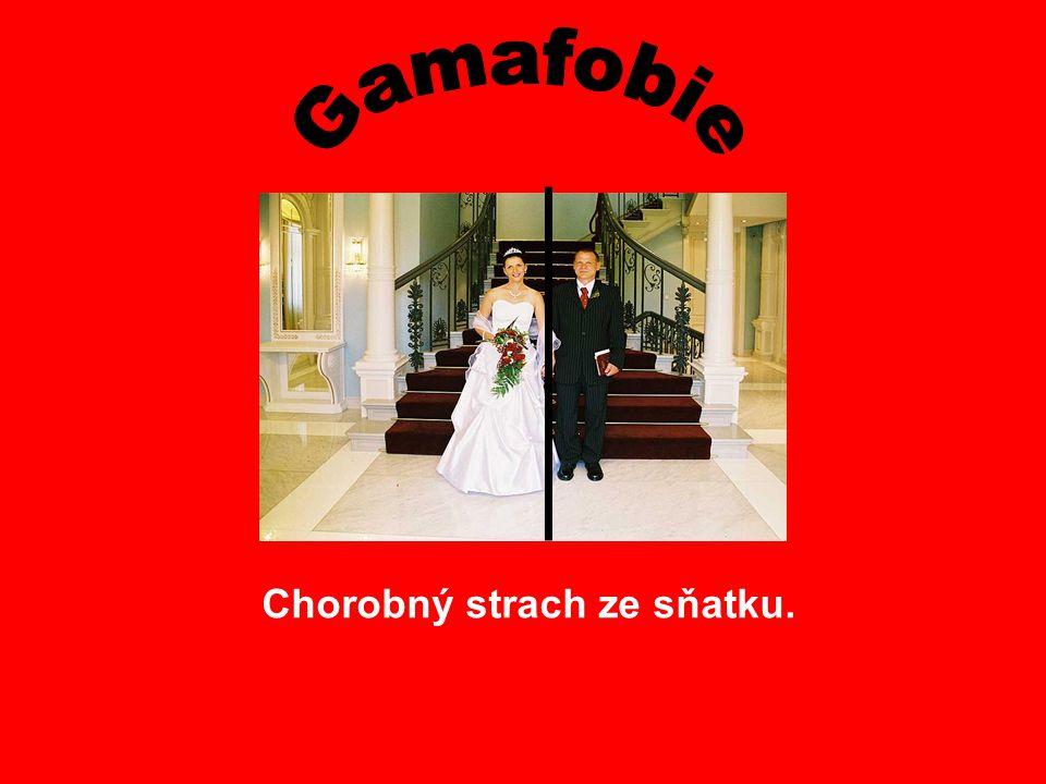 Gamafobie Chorobný strach ze sňatku.
