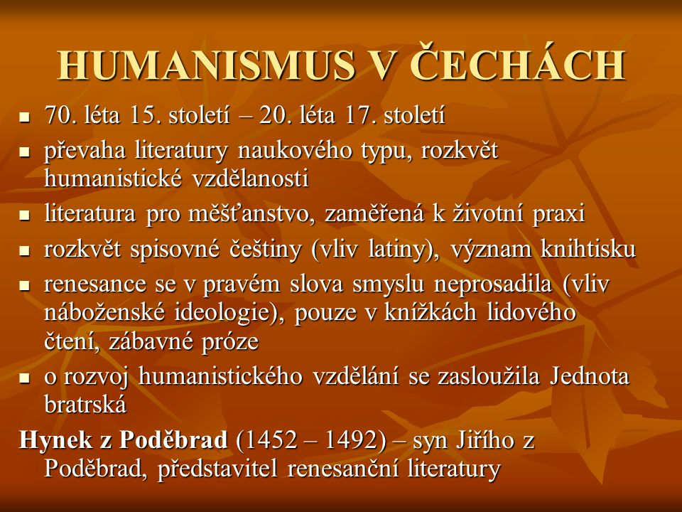 HUMANISMUS V ČECHÁCH 70. léta 15. století – 20. léta 17. století