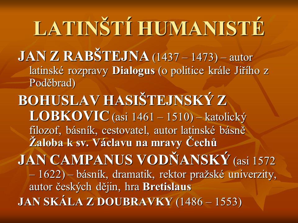 LATINŠTÍ HUMANISTÉ JAN Z RABŠTEJNA (1437 – 1473) – autor latinské rozpravy Dialogus (o politice krále Jiřího z Poděbrad)