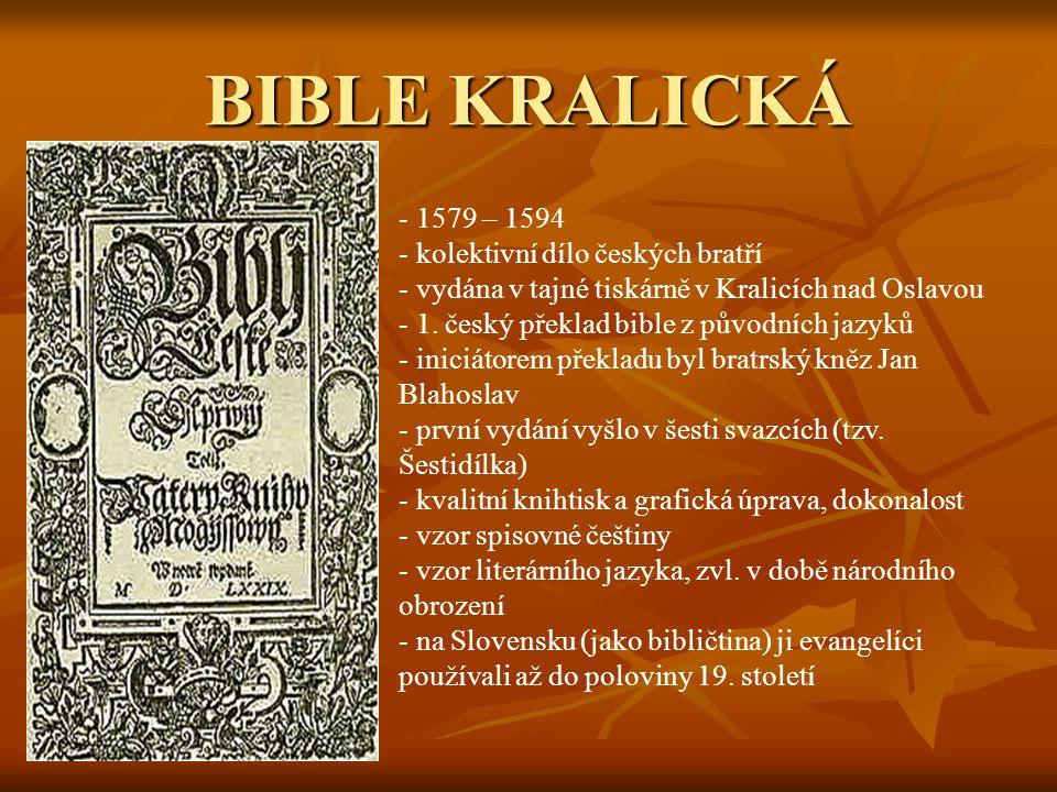 BIBLE KRALICKÁ 1579 – 1594 kolektivní dílo českých bratří