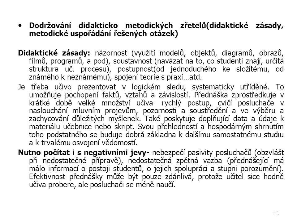 Dodržování didakticko metodických zřetelů(didaktické zásady, metodické uspořádání řešených otázek)