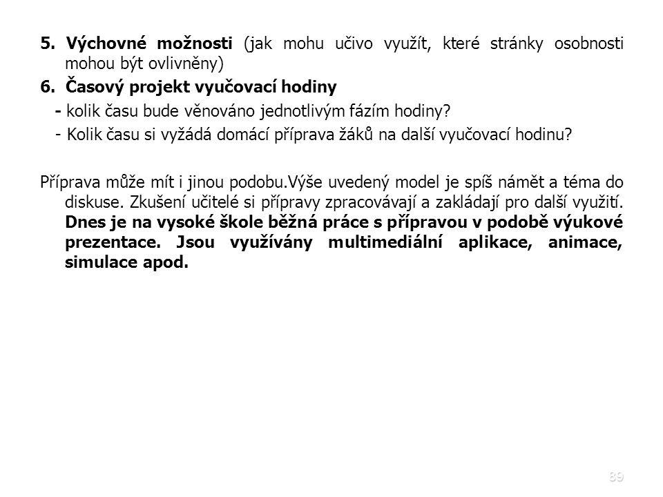 5. Výchovné možnosti (jak mohu učivo využít, které stránky osobnosti mohou být ovlivněny)